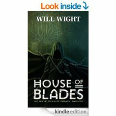 Amazon.com: House of Blades (The Traveler's Gate Trilogy: Book #1) eBook: Will Wight: Books