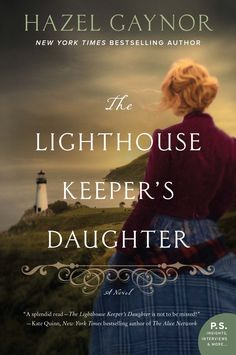 Descargar o leer en línea The Lighthouse Keeper's Daughter Libro Gratis PDF/ePub - Hazel Gaynor, From The New York Times bestselling author of The Girl Who Came Home comes a historical novel inspired by. Great Books, New Books, Books To Read, Date, Best Historical Fiction Books, Fiction Novels, Historical Romance, Literary Fiction, Believe