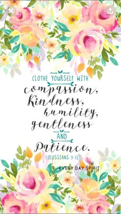 Clothe yourself with compassion, kindness, humility, gentleness, and patience. Bible Verses Quotes, Bible Scriptures, Faith Quotes, Scripture Art, Faith Bible, Bible Verse Wallpaper, Favorite Bible Verses, Spiritual Inspiration, Christian Inspiration