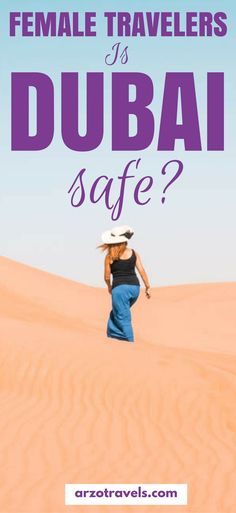Is Dubai safe for (solo) female travelers or not a good idea to visit? Find out what to know before visiting the UAE and Dubai  as a female tourist. #dubai #safety #femaletravel #solofemaletravel