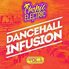 Dancehall Infusion Vol. 1 (Tropic Electric). Indie label Tropic Electric launched its new compilation series titled Dancehall Infusion. The first volume ...