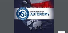 Report of the Defense Science Board Summer Study on Autonomy