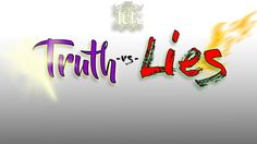 The Israelites: Dealing With Truth Versus Lies!