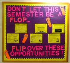 "Resident assistant bulletin board for September. Flip-flop theme: ""Don't Let This Semester Be A Flop...Flip Over These Opportunities."" Tips on how to adjust to college."
