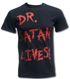 DR. Satan Lives -  Rob Zombie's House of a thousand corpses T-Shirt. Won't this shirt