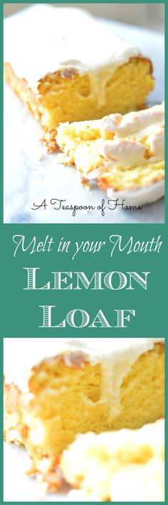 Melt in your Mouth Lemon Loaf by A Teaspoon of Home