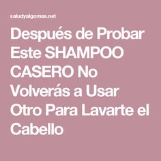 Después de Probar Este SHAMPOO CASERO No Volverás a Usar Otro Para Lavarte el Cabello Hair Loss Treatment, Probar, Stop Hair Loss, Shampoo, Beauty Hacks, Beauty Tips, Makeup, Hair Styles, Coca Cola
