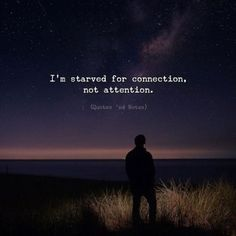 Im starved for connection not attention. Poetry Quotes, Words Quotes, Me Quotes, Motivational Quotes, Inspirational Quotes, Sayings, Family Quotes, Pretty Words, Beautiful Words