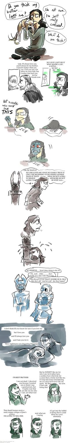 Do You Think My Brother Loves Me [Thor 2 spoilers] by Tavoriel.deviantart.com on @deviantART <<--Aaaww! Loki's conflicted feelings... #lokifanart