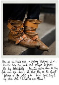 Pirate Boots by Vivienne Westwood - these make me wish i lived in a cooler climate long enough to *need* boots....
