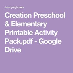 Creation Preschool & Elementary Printable Activity Pack.pdf - Google Drive