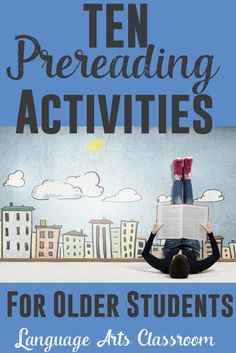 TEN pre-reading activities for older students. Adapt to any novel or short story.