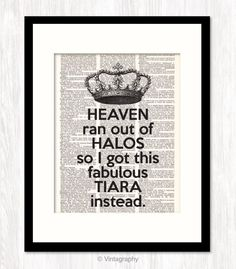Vintage Dictionary Art Print HEAVEN Ran Out of HALOS PRINCESS Crown Typography Typographic Funny Quote Art Print. $10.00, via Etsy.