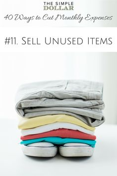 Dig through your closet and look for items that you no longer use that may have value, then use that cash directly to eliminate debts, thus reducing your monthly debt load.