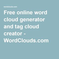 Free online word cloud generator and tag cloud creator - WordClouds.com