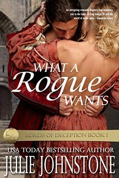 What A Rogue Wants (Lords Of Deception Book 1) by USA Today bestselling author Julie Johnstone - Regency Romance