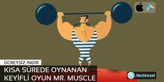 Mr. Muscle kısa sürede oynanan keyifli oyun - Teknolojik Hayat