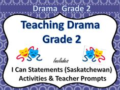 All I can statements contained in this pack are based on the Saskatchewan Curriculum for Grade 2 Drama.Contents: I can statements for Saskatchewan Outcomes CP1.3 and CP1.4Activity Idea CardsTeacher Prompts to get those  minds thinking. All you have to do is print, laminate and display the I can posters, and put the Activity and prompt cards on a binder ring for easy access.