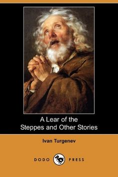 King Lear of the Steppes – Ivan Turgenev