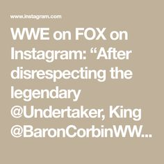 """WWE on FOX on Instagram: """"After disrespecting the legendary @Undertaker, King @BaronCorbinWWE found himself face-to-face with @JeffHardyBrand in the main event of…"""" Undertaker, Wwe, Maine, Instagram"""