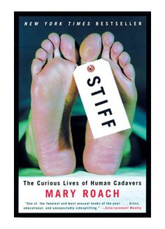 Stiff: The Curious Lives of Human Cadavers.  A hilarious, true account of what happens when we die.  Great book, I highly recommend it!
