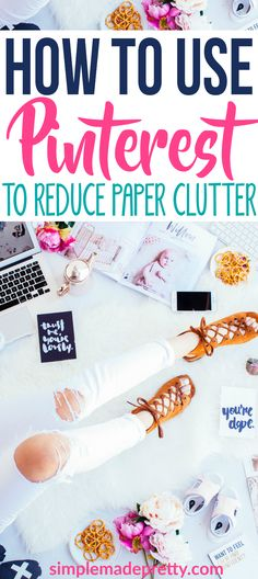 Learn how to use Pinterest as a paper clutter solution. This paper clutter organization tip will blow your mind! Reduce paper clutter in your home with this Pinterest hack!