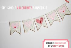 {DIY Crafternoon Valentine's Banner Kit}  Mail a friend a little love in the form of a banner they can DIY. Banner inspired by @Rebecca {simple as that}