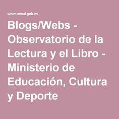Blogs/Webs - Observatorio de la Lectura y el Libro - Ministerio de Educación, Cultura y DeportePresentamos una recopilación de blogs y sitios webs, tanto personales como profesionales, dedicados principalmente a la lectura, el libro, las bibliotecas, las nuevas tecnologías relacionadas con la industria editorial y  la literatura, además de redes sociales para lectores.