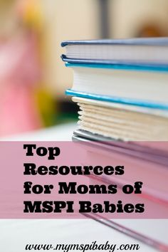 Top Resources for Moms of MSPI (Milk Soy Protein Intolerant) Babies! This is an extensive list that is helpful to both MSPI newbies and seasoned veterans.