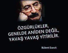 """Bülent Ecevit """"özgürlükler genelde aniden değil, yavaş yavaş yitirilir"""""""