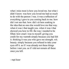 Rupi Kaur Poems That Will Make You a Better Woman Poem Quotes, Words Quotes, Wise Words, Life Quotes, Sayings, Hurt Quotes, Pretty Words, Beautiful Words, Rupi Kaur Poetry