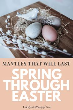 Mantles That Will Last Spring Through Easter | Say Hello Spring with these awesome ideas for spring decor that will last the whole season! Pin now, decorate this weekend!  #spring #easter