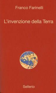 L'invenzione della terra di Franco Farinelli