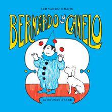0-5 Bernardo y Canelo van juntos al Gran Circo Tibora pero, como no permiten llevar perros, Canelo debe ocultarse en una cesta durante la función. Más tarde, en casa, deciden aprender trucos y malabares de circo por su cuenta. Con una dosis de humor, Fernando Krahn retrata la amistad incondicional que existe entre un niño y su mascota.