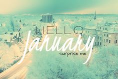 Hello January, surprise me. New year! Hoping it's an amazing one January Wallpaper, Wallpaper For Facebook, New Month Quotes, Monthly Quotes, Pictures Images, My Images, Hello January Quotes, January Images, New Month Wishes
