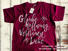 Hole dir jetzt dein ★ GLAUBE · HOFFNUNG · VERTRAUEN · LIEBE – T-SHIRT ★  Dieses Design ist als Crowdfunding-Angebot für Damen in verschiedenen Farben unter: http://vip-shirts.com erhältlich.  Egal ob Tanktop oder T-Shirt, jedes Teil nur 19,95€, aber nur kurze Zeit ;-)   Dieses Design ist ebenfalls als OnDemand-Angebot (dauerhaft) für Damen ab 20,49 € in verschiedenen Farben unter: http://vip-shirts.de/#!spr%C3%BCche+&+schriftz%C3%BCge?q=T403045 erhältlich.   Zum VIP-SHIRTS | BLOG ::: h