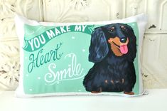 Dachshund Dog Pillow- You Make My Heart Smile by Gingereyed on Etsy https://www.etsy.com/au/listing/247323922/dachshund-dog-pillow-you-make-my-heart