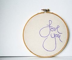 Love you embroidery hoop