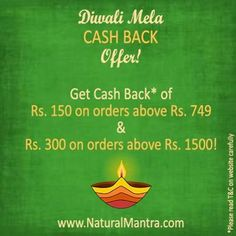 Here's an offer you just don't want to miss! Get CASH BACK of Rs. 150 on purchases above Rs. 749 and Rs. 300 on spends above Rs. 1500 on NaturalMantra.com! Hurry! Offer ends at midnight tonight!