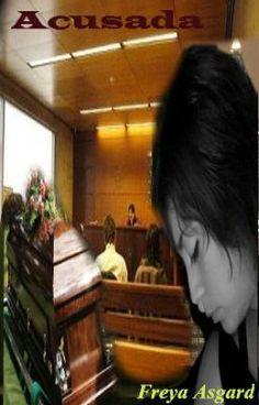 Acusada, una historia de maltrato, amor y reconciliación...