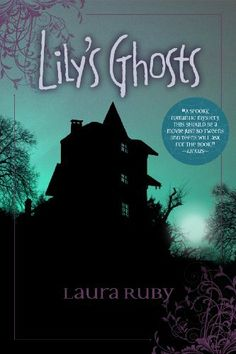 Lily's Ghosts by Laura Ruby, http://www.amazon.com/dp/B004WE7DNC/ref=cm_sw_r_pi_dp_o8T3qb14QEYJW