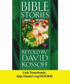Bible Stories Retold by David Kossoff (9780006281023) David Kossoff , ISBN-10: 0006281028  , ISBN-13: 978-0006281023 ,  , tutorials , pdf , ebook , torrent , downloads , rapidshare , filesonic , hotfile , megaupload , fileserve