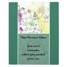 Zazzle's plaques are great to commemorate your big event! One Of Those Days, That Moment When, Sticky Notes, Real Life, Lost, Display, Humor, Funny, Car