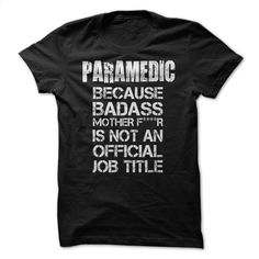 Awesome Paramedic Shirt T Shirts, Hoodies, Sweatshirts - #make t shirts #kids t shirts. GET YOURS => https://www.sunfrog.com/Fitness/Awesome-Paramedic-Shirt.html?60505