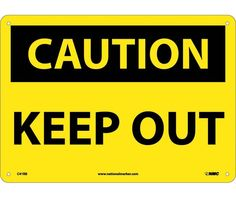 "CAUTION, KEEP OUT, C41EB, 10"" X 14"" Black and Yellow .095"" Fiberglass Rectangle OSHA Caution Sign With 4 Holes For Wall Mounting - Each"