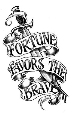 Fortune Favors the Brave-Dagger- Tattoo Design Tattoos 3d, Body Art Tattoos, Sleeve Tattoos, Cool Tattoos, Tattoo Design Drawings, Tattoo Sketches, Tattoo Designs, Future Tattoos, Tattoos For Guys