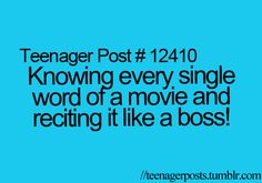 Knowing every single word of a movie