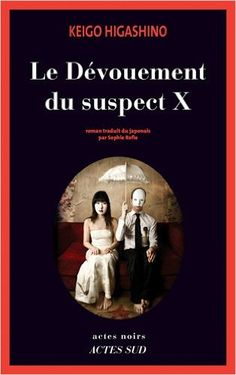 Le Dévouement du suspect X: Amazon.fr: Keigo Higashino, Sophie Refle: Livres