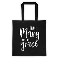 Hail Mary Full of Grace - Black Tote bag - Catholic Prayer Gift Idea