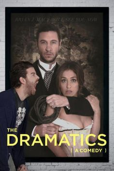 Watch The Dramatics: A Comedy 2015 Full Movie Online Free
